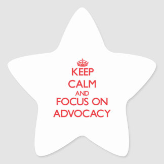 Keep calm and focus on ADVOCACY Star Sticker