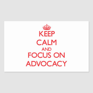 Keep calm and focus on ADVOCACY Rectangle Sticker