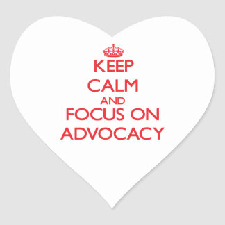 Keep calm and focus on ADVOCACY Sticker