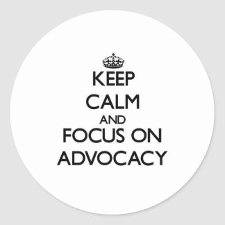 Keep Calm And Focus On Advocacy Round Sticker