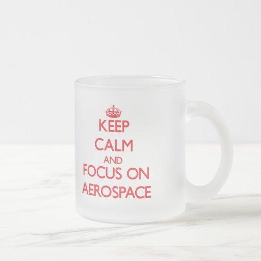 Keep calm and focus on AEROSPACE Mug