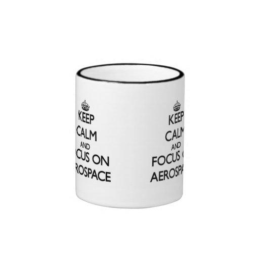 Keep Calm And Focus On Aerospace Coffee Mugs