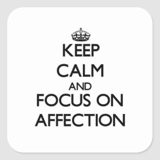 Keep Calm And Focus On Affection Square Sticker