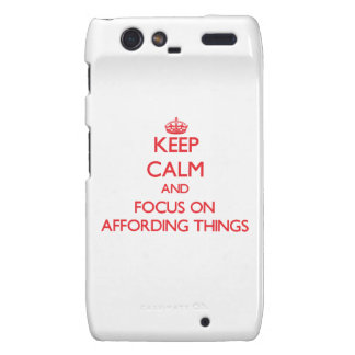 Keep calm and focus on AFFORDING THINGS Droid RAZR Cover