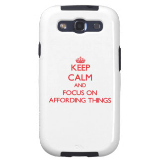 Keep calm and focus on AFFORDING THINGS Samsung Galaxy SIII Cover