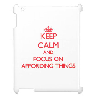 Keep calm and focus on AFFORDING THINGS Cover For The iPad 2 3 4