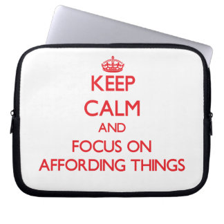 Keep calm and focus on AFFORDING THINGS Laptop Sleeve