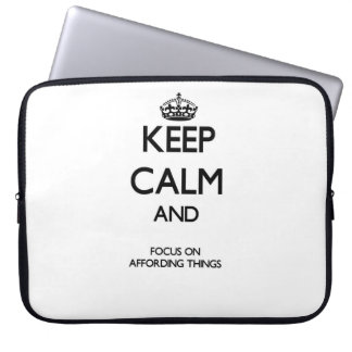 Keep Calm And Focus On Affording Things Computer Sleeve