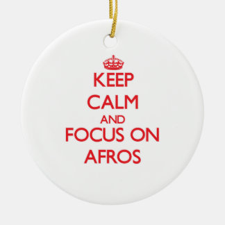 Keep Calm and focus on Afros Christmas Ornaments
