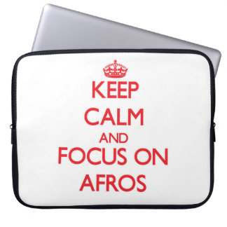 Keep Calm and focus on Afros Laptop Computer Sleeves