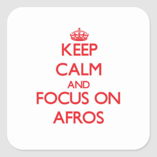 Keep Calm and focus on Afros Stickers