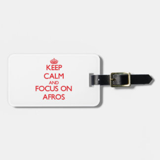 Keep Calm and focus on Afros Travel Bag Tags