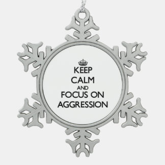 Keep Calm And Focus On Aggression Ornament