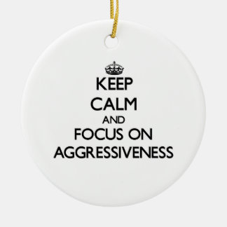 Keep Calm And Focus On Aggressiveness Christmas Tree Ornaments