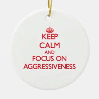 Keep calm and focus on AGGRESSIVENESS Round Ceramic Decoration