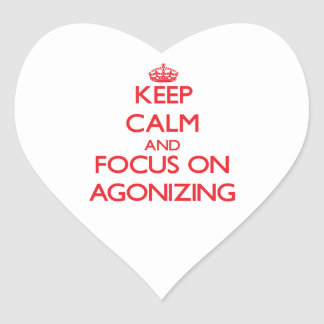 Keep calm and focus on AGONIZING Heart Sticker