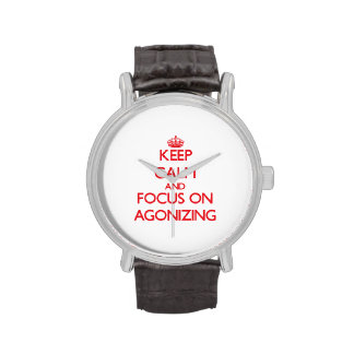 Keep calm and focus on AGONIZING Wristwatch