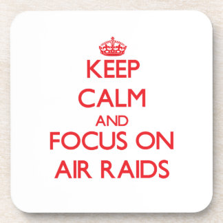 Keep calm and focus on AIR RAIDS Coaster