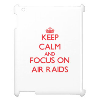 Keep calm and focus on AIR RAIDS Case For The iPad 2 3 4