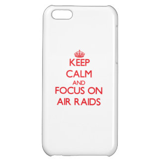 Keep calm and focus on AIR RAIDS Cover For iPhone 5C