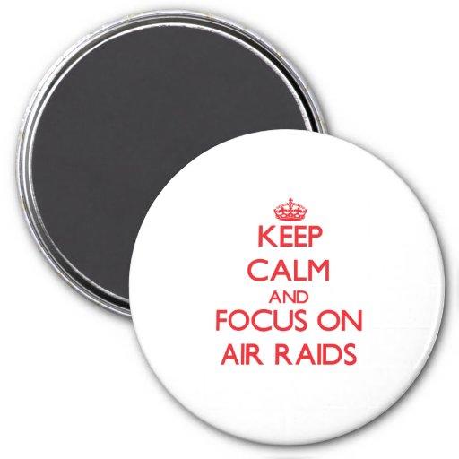 Keep calm and focus on AIR RAIDS Fridge Magnet