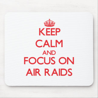 Keep calm and focus on AIR RAIDS Mouse Pad