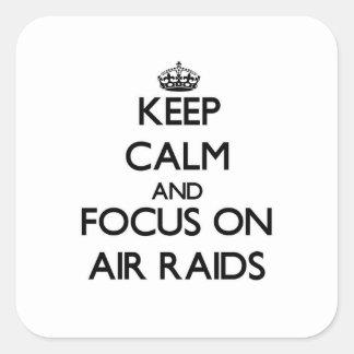 Keep Calm And Focus On Air Raids Square Sticker