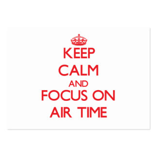 Keep calm and focus on AIR TIME Business Cards