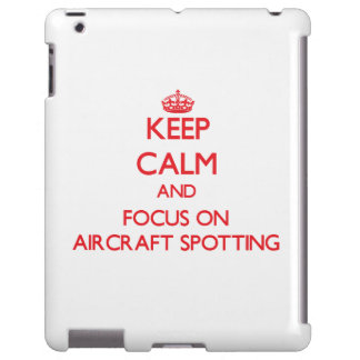 Keep calm and focus on Aircraft Spotting