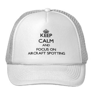 Keep calm and focus on Aircraft Spotting Hat