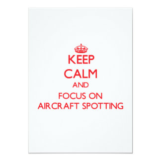 Keep calm and focus on Aircraft Spotting Invite