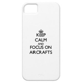 Keep Calm And Focus On Aircrafts iPhone 5/5S Case
