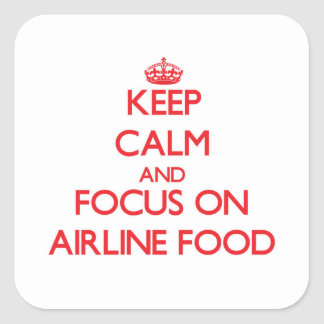 Keep Calm and focus on Airline Food Stickers