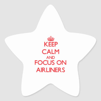 Keep calm and focus on AIRLINERS Stickers