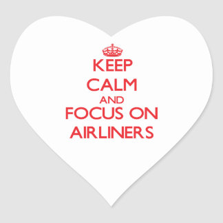 Keep calm and focus on AIRLINERS Heart Sticker