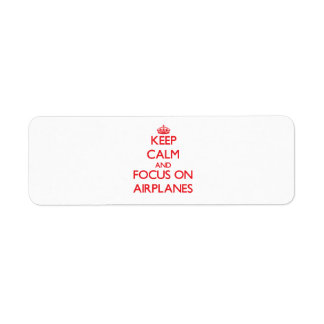Keep calm and focus on AIRPLANES