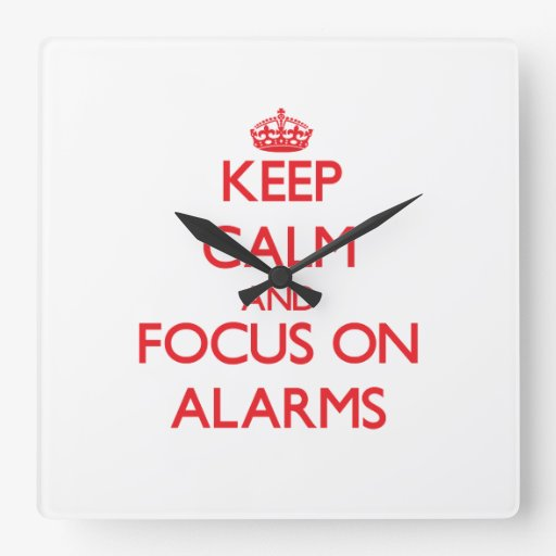 Keep calm and focus on ALARMS Square Wall Clocks