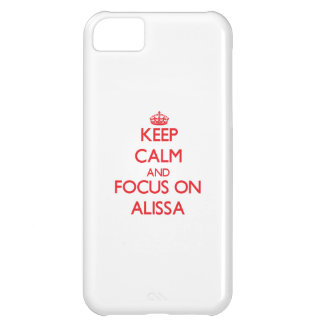 Keep Calm and focus on Alissa iPhone 5C Cases