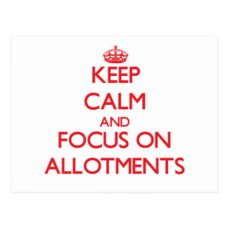 Keep calm and focus on ALLOTMENTS Postcards