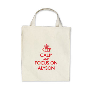 Keep Calm and focus on Alyson Tote Bag