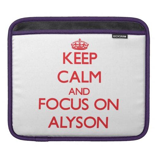 Keep Calm and focus on Alyson iPad Sleeve