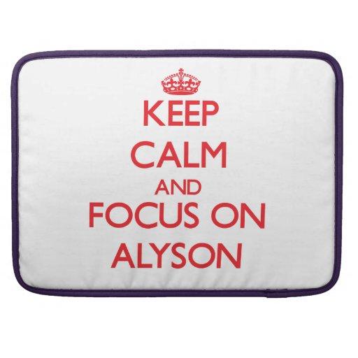 Keep Calm and focus on Alyson MacBook Pro Sleeve