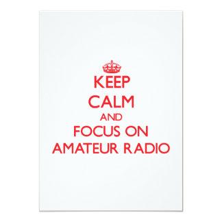 Keep calm and focus on Amateur Radio 13 Cm X 18 Cm Invitation Card