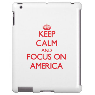 Keep calm and focus on AMERICA
