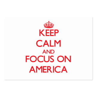 Keep Calm and focus on America Business Cards