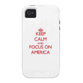 Keep calm and focus on AMERICA Case-Mate iPhone 4 Cases