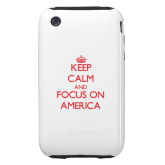 Keep calm and focus on AMERICA Tough iPhone 3 Covers