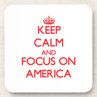Keep calm and focus on AMERICA Drink Coaster