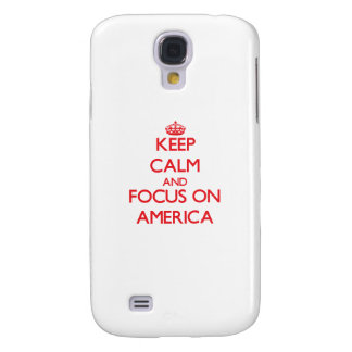 Keep calm and focus on AMERICA Galaxy S4 Covers