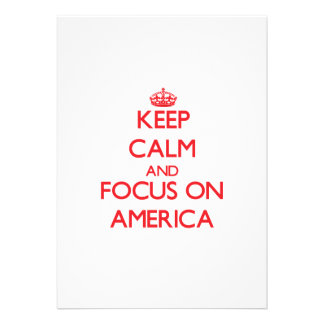 Keep calm and focus on AMERICA Personalized Invitation